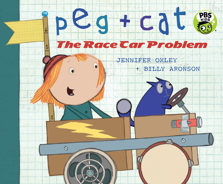 Peg + Cat: The Race Car Problem by Jennifer Oxley and Billy Aronson
