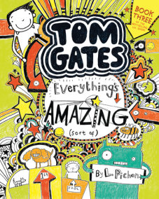 Tom Gates: Everything's Amazing (Sort Of)
