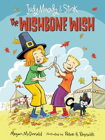 Judy Moody and Stink: The Wishbone Wish by Megan McDonald