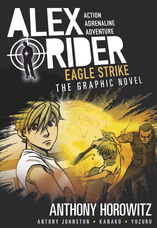 Eagle Strike: An Alex Rider Graphic Novel by Anthony Horowitz and Antony Johnston