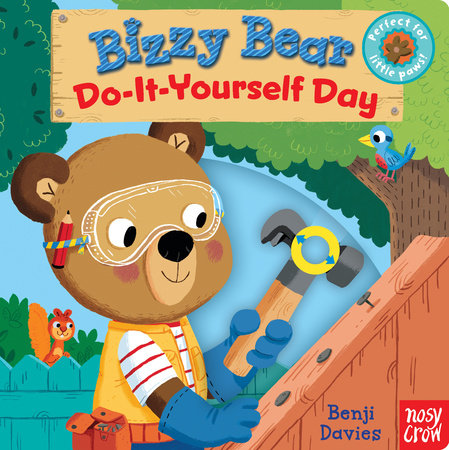 Bizzy bear do it yourself day by nosy crow penguinrandomhouse bizzy bear do it yourself day by nosy crow solutioingenieria