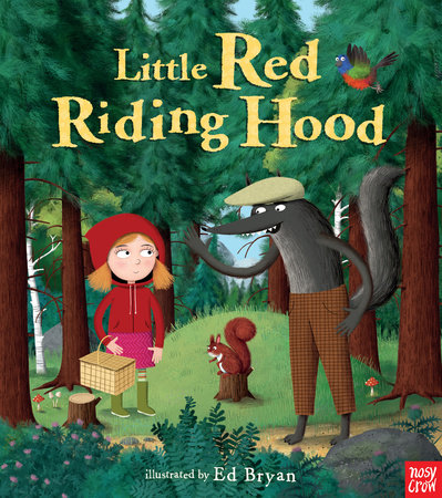 Little Red Riding Hood: A Nosy Crow Fairy Tale by Nosy Crow