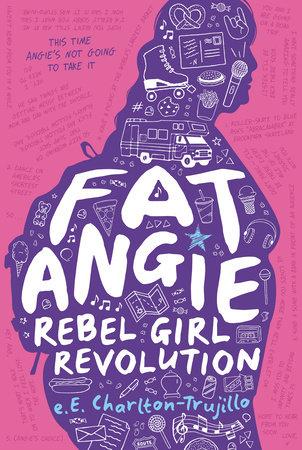 Fat Angie: Rebel Girl Revolution by e.E. Charlton-Trujillo