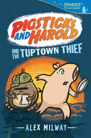 Pigsticks and Harold and the Tuptown Thief by Alex Milway