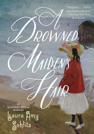 A Drowned Maiden's Hair by Laura Amy Schlitz
