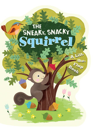 The Sneaky, Snacky Squirrel