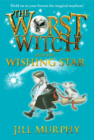 The Worst Witch and the Wishing Star by Jill Murphy