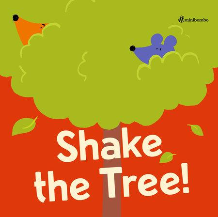 Shake the Tree! by Chiara Vignocchi, Paolo Chiarinotti and Silvia Borando