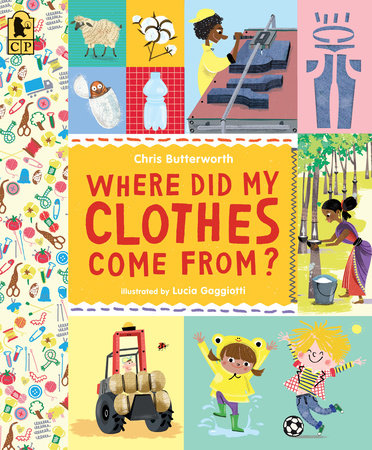 Where Did My Clothes Come From? by Christine Butterworth
