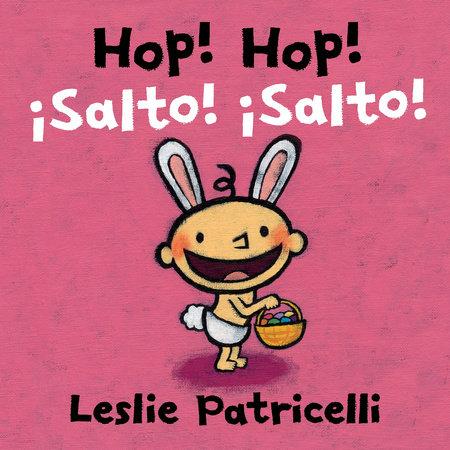 Hop! Hop!/¡Salto! ¡Salto! by Leslie Patricelli