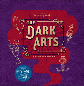 J.K. Rowling's Wizarding World: The Dark Arts: A Movie Scrapbook