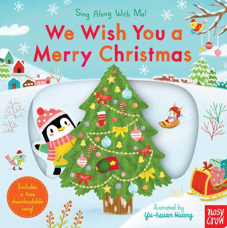 We Wish You a Merry Christmas by Nosy Crow | PenguinRandomHouse.com ...