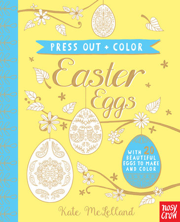 Press Out and Color: Easter Eggs by Nosy Crow