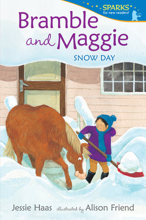 Bramble and Maggie: Snow Day by Jessie Haas