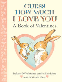 Guess How Much I Love You: A Book of Valentines