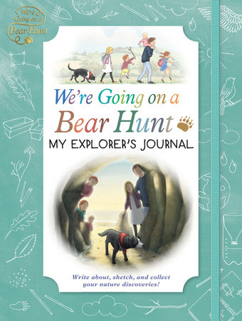 We're Going on a Bear Hunt: My Explorer's Journal by Bear Hunt Films Ltd.