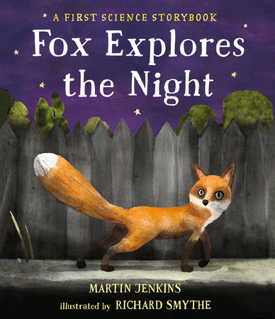 Fox Explores the Night: A First Science Storybook by Martin Jenkins
