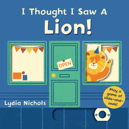 I Thought I Saw a Lion! by Templar Books