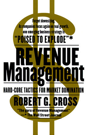 Revenue Management by Robert G. Cross