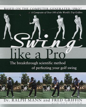 Swing Like a Pro by Ralph Mann
