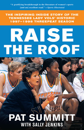 Raise the Roof by Pat Summitt and Sally Jenkins