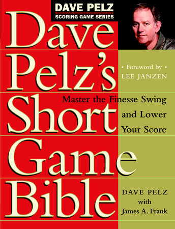 Dave Pelz's Short Game Bible by Dave Pelz
