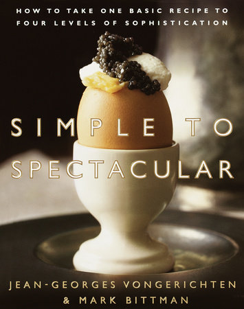 Simple to Spectacular by Jean-Georges Vongerichten and Mark Bittman