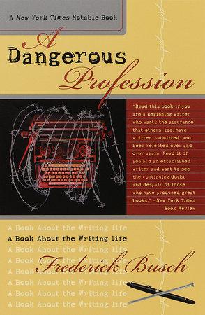 A Dangerous Profession by Frederick Busch