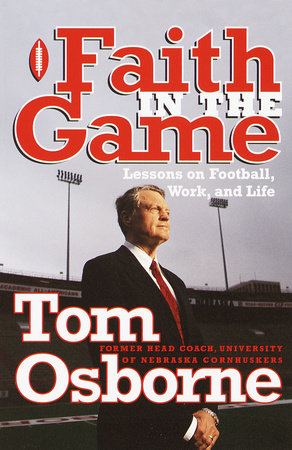 Faith in the Game by Tom Osborne