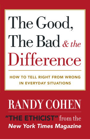 The Good, the Bad & the Difference by Randy Cohen