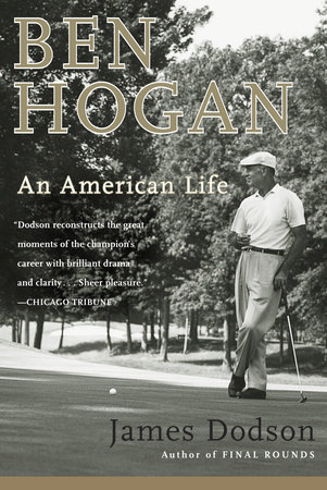 Ben Hogan by James Dodson