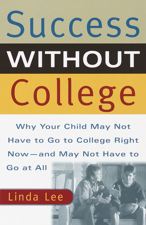 Success Without College by Linda Lee
