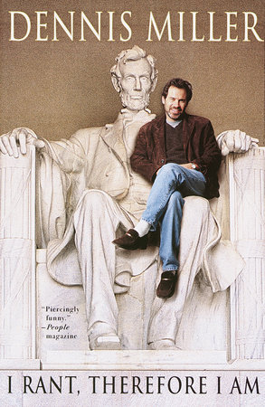 I Rant, Therefore I Am by Dennis Miller