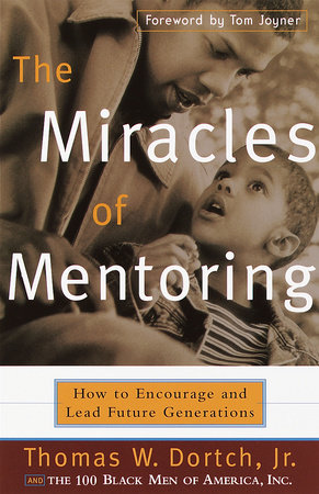 The Miracles of Mentoring by Thomas Dortch and Carla Fine