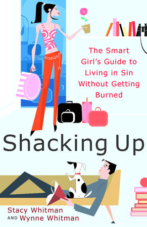 Shacking Up by Stacy Whitman and Wynne Whitman