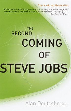 The Second Coming of Steve Jobs by Alan Deutschman