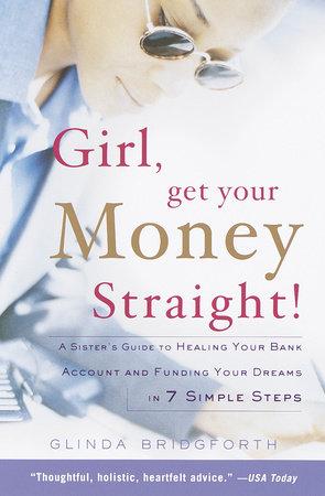 Girl, Get Your Money Straight! by Glinda Bridgforth