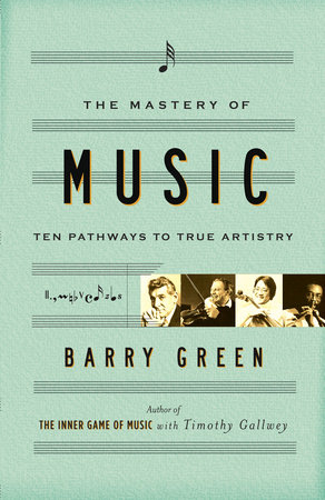 The Mastery of Music by Barry Green