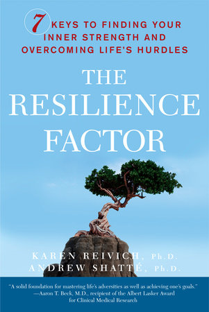 The Resilience Factor by Karen Reivich and Andrew Shatte, Ph.D.