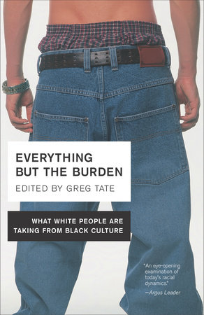 Everything But the Burden by Greg Tate