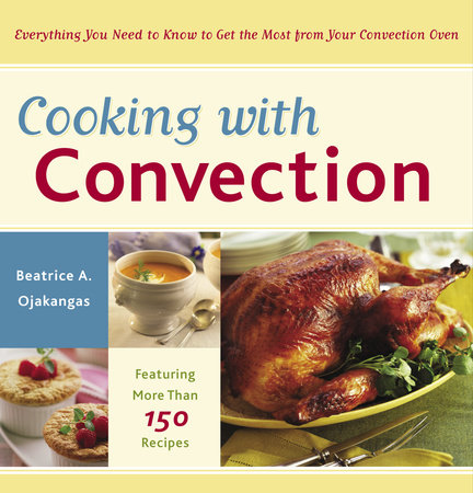 Cooking with Convection by Beatrice Ojakangas