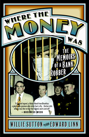 Where the Money Was by Willie Sutton and Edward Linn