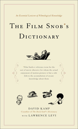 The Film Snob*s Dictionary by David Kamp and Lawrence Levi