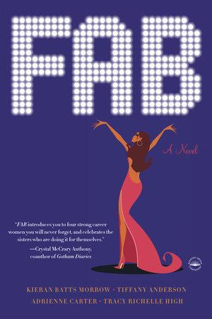 FAB by Kieran Batts Morrow, Tiffany Anderson, Adrienne Carter and Tracy Richelle High