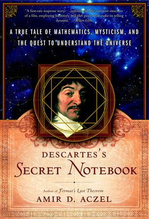 Descartes's Secret Notebook by Amir D. Aczel