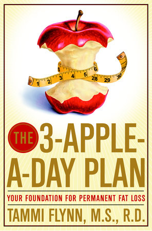 The 3-Apple-a-Day Plan by Tammi Flynn