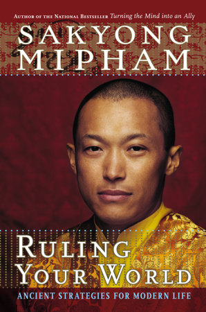 Ruling Your World by Sakyong Mipham