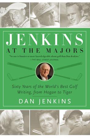 Jenkins at the Majors by Dan Jenkins