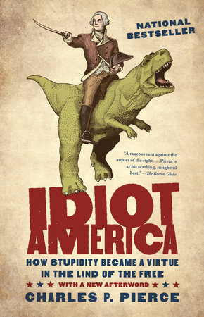 Idiot America by Charles Pierce
