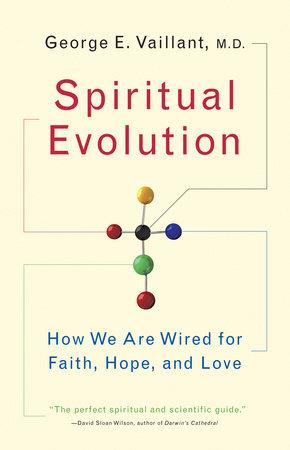 Spiritual Evolution by George Vaillant
